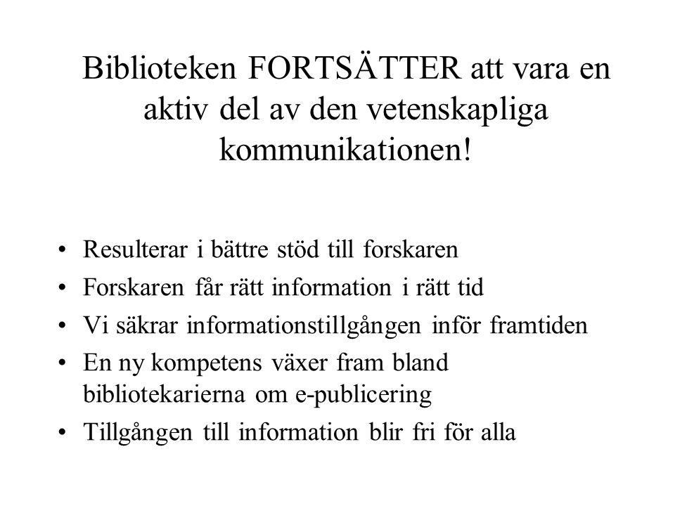 Biblioteken FORTSÄTTER att vara en aktiv del av den vetenskapliga kommunikationen.