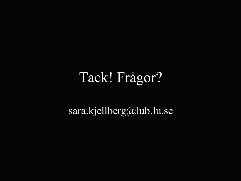 Tack! Frågor sara.kjellberg@lub.lu.se
