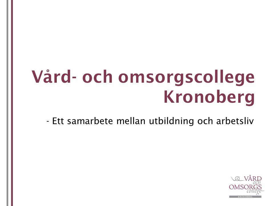 Vård- och omsorgscollege Kronoberg - Ett samarbete mellan utbildning och arbetsliv