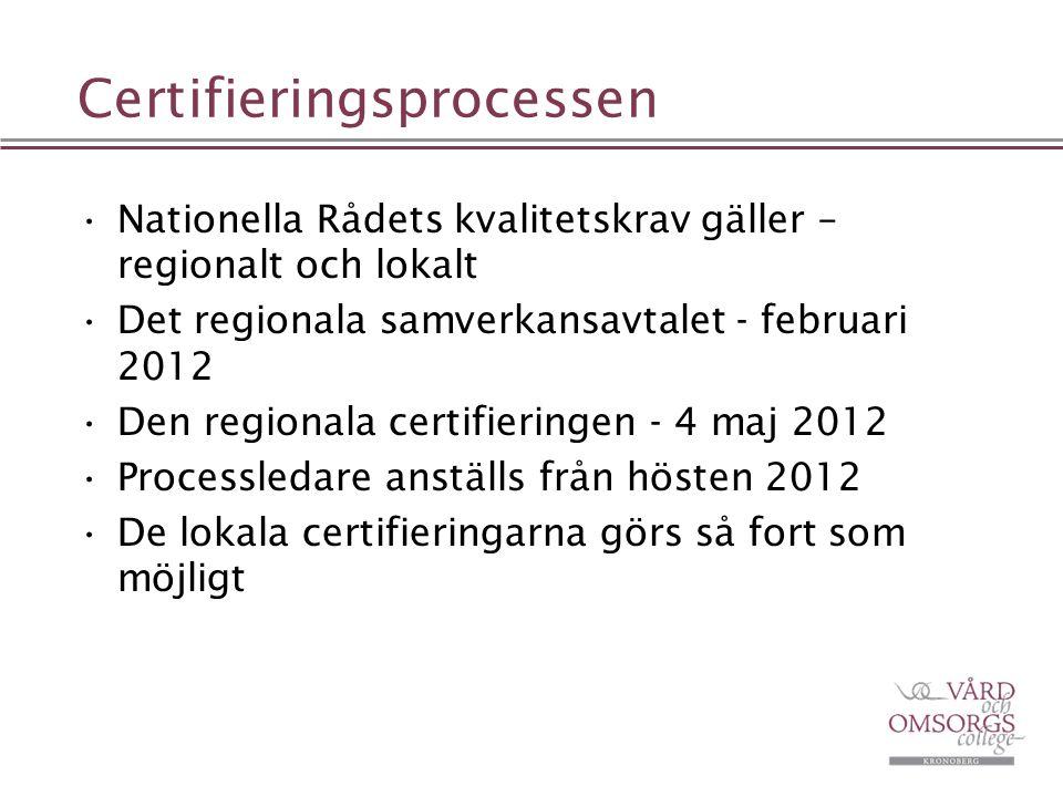 Certifieringsprocessen Nationella Rådets kvalitetskrav gäller – regionalt och lokalt Det regionala samverkansavtalet - februari 2012 Den regionala cer