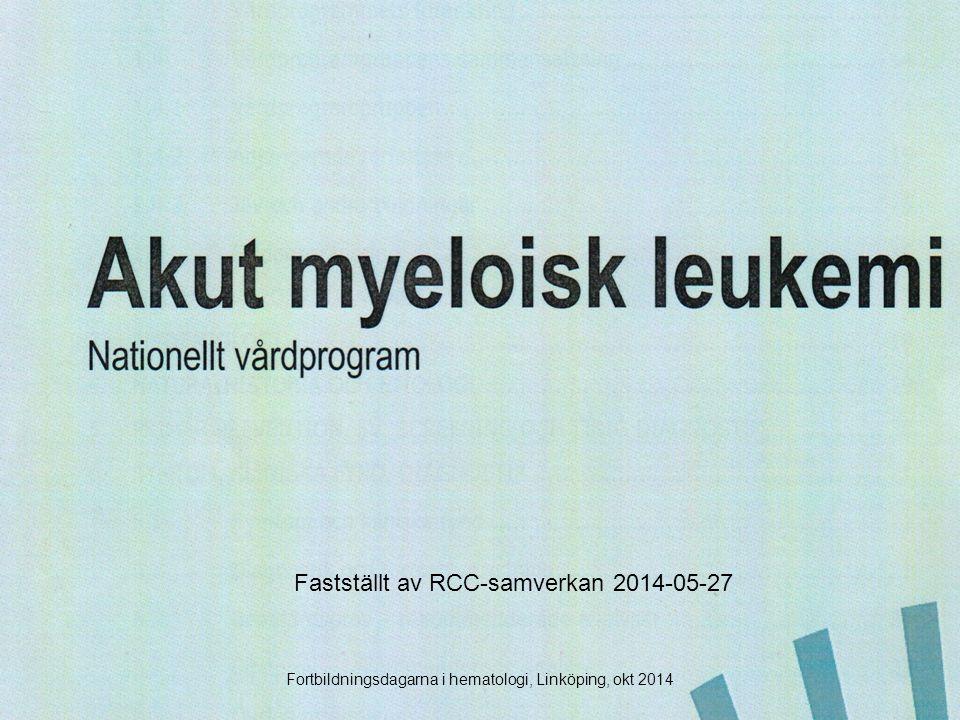 Nytt vårdprogram för AML Fastställt av RCC-samverkan 2014-05-27 Fortbildningsdagarna i hematologi, Linköping, okt 2014