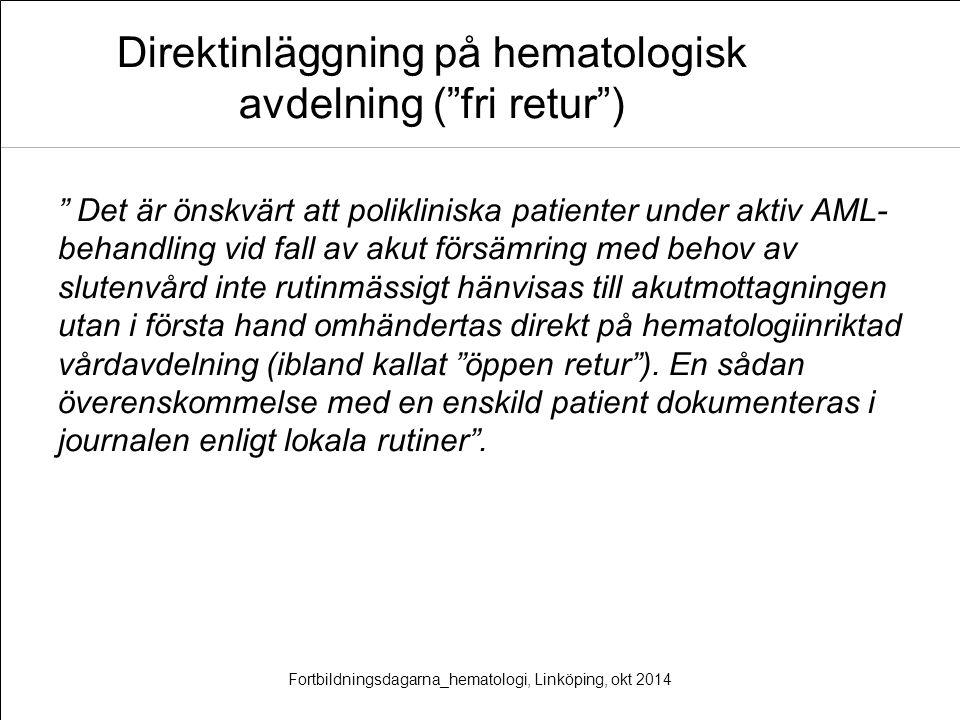 """Direktinläggning på hematologisk avdelning (""""fri retur"""") """" Det är önskvärt att polikliniska patienter under aktiv AML- behandling vid fall av akut för"""