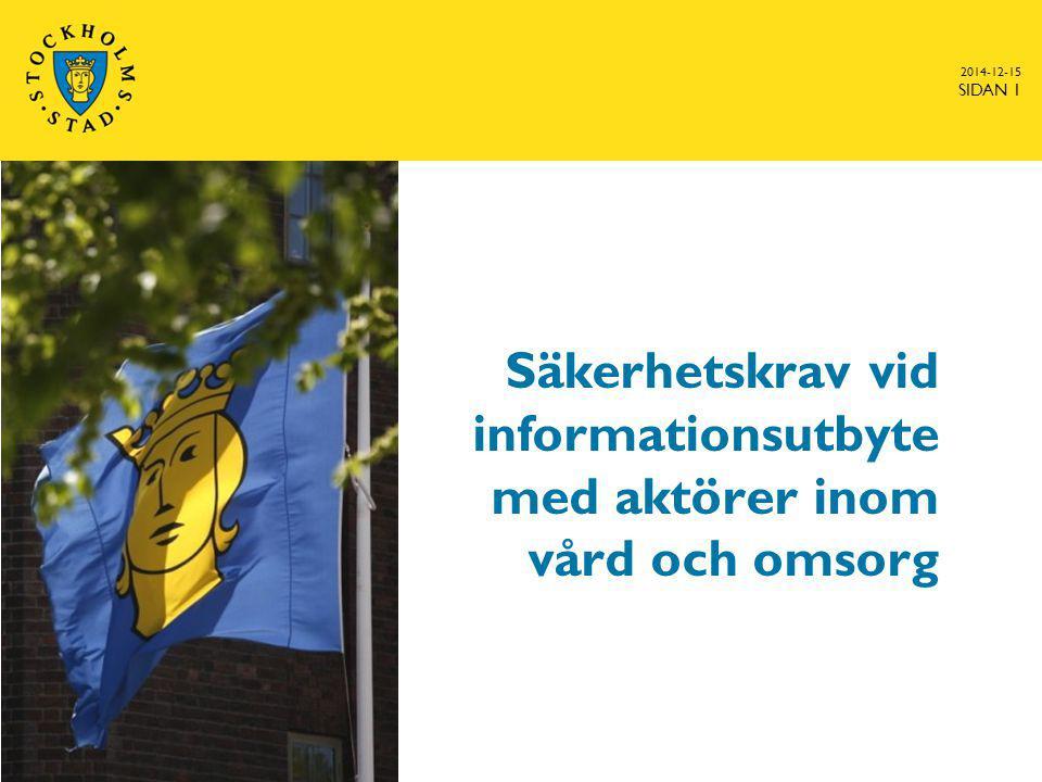 NATIONELL STRATEGI FÖR VÅRD OCH OMSORG eHälsa - 2014-12-15 SIDAN 2