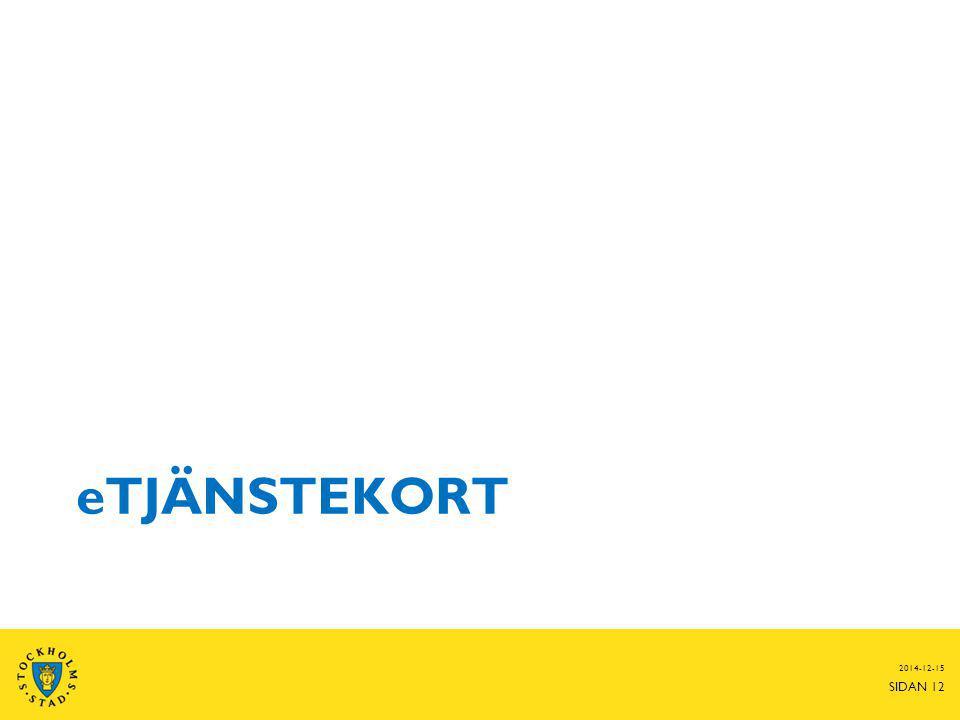 eTJÄNSTEKORT 2014-12-15 SIDAN 12