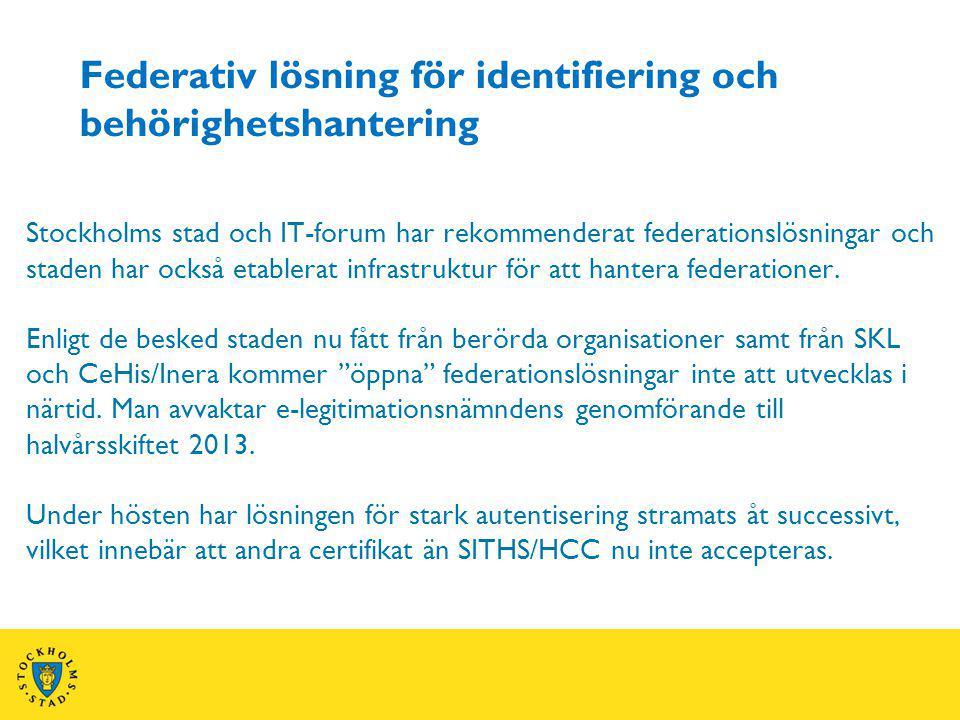 Federativ lösning för identifiering och behörighetshantering Stockholms stad och IT-forum har rekommenderat federationslösningar och staden har också etablerat infrastruktur för att hantera federationer.