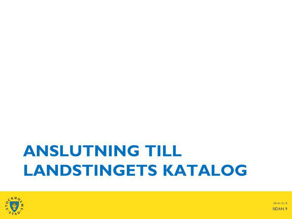 ANSLUTNING TILL LANDSTINGETS KATALOG 2014-12-15 SIDAN 9
