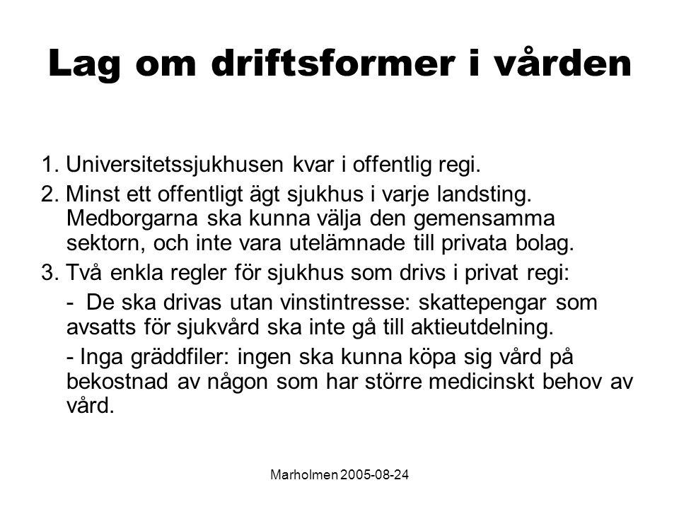 Marholmen 2005-08-24 Lag om driftsformer i vården 1.