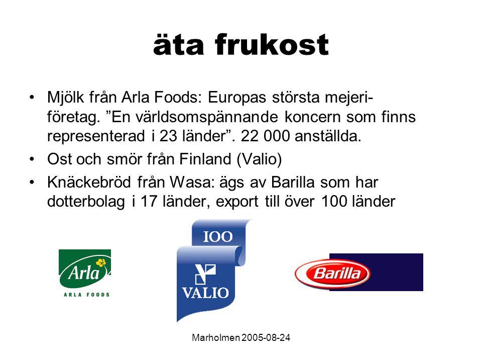 Marholmen 2005-08-24 äta frukost Mjölk från Arla Foods: Europas största mejeri- företag.