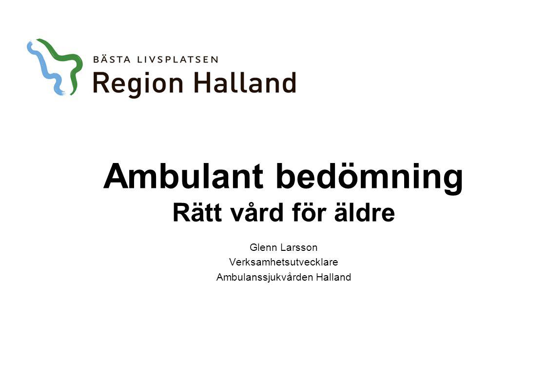 Bakgrund Projekt 2010 Rätt vård för äldre med omfattande vårdbehov Målgrupp 75 år och äldre Ambulanssjukvården Mobilt team för ambulant bedömning av sjuksköterska