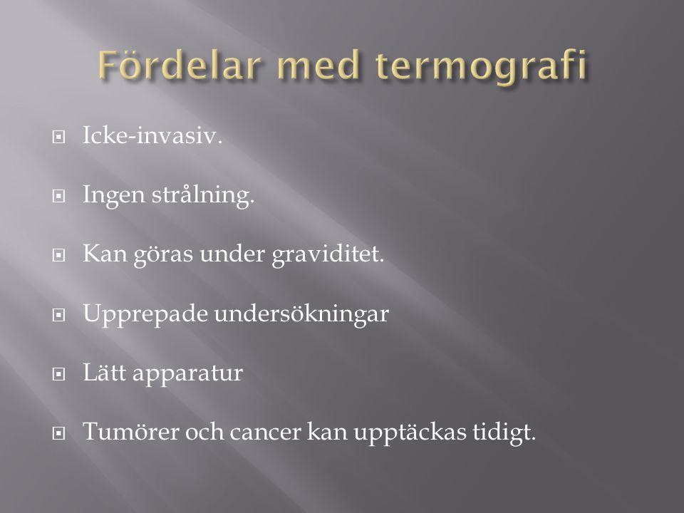  Icke-invasiv.  Ingen strålning.  Kan göras under graviditet.  Upprepade undersökningar  Lätt apparatur  Tumörer och cancer kan upptäckas tidigt