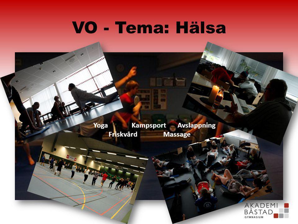 VO - Tema: Hälsa Yoga Kampsport Avslappning Friskvård Massage