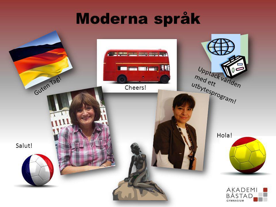 Moderna språk Guten Tag! Cheers! Salut! Hola! Upptäck världen med ett utbytesprogram!
