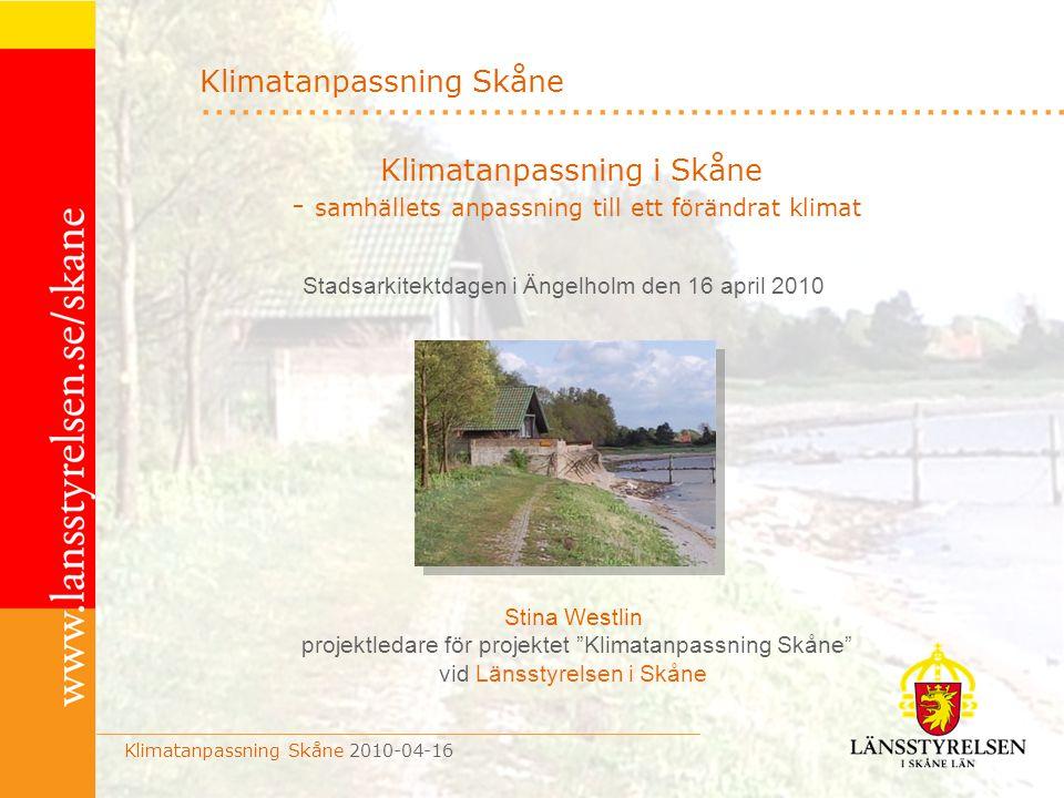 """Stina Westlin projektledare för projektet """"Klimatanpassning Skåne"""" vid Länsstyrelsen i Skåne Klimatanpassning i Skåne - samhällets anpassning till ett"""