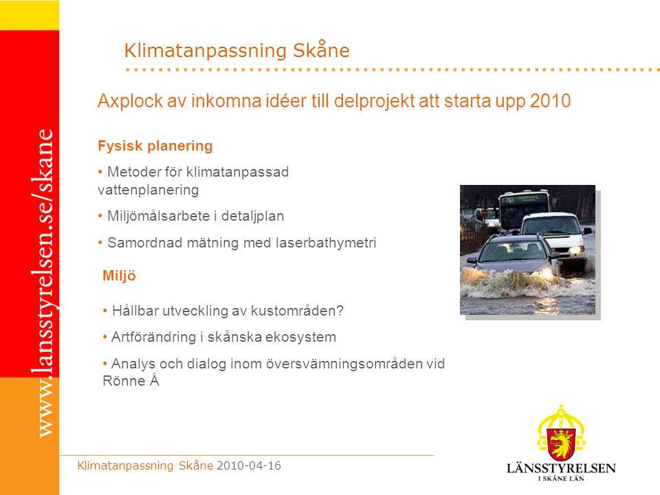 .................................................................. Klimatanpassning Skåne 2010-04-16 Fysisk planering Metoder för klimatanpassad vatte