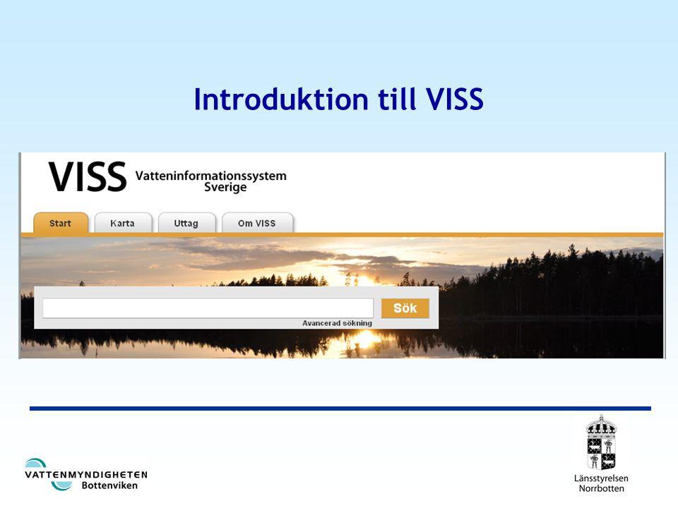 Vad är VISS? Databas för vattenförvaltning Kartfunktion VISS-Hjälp