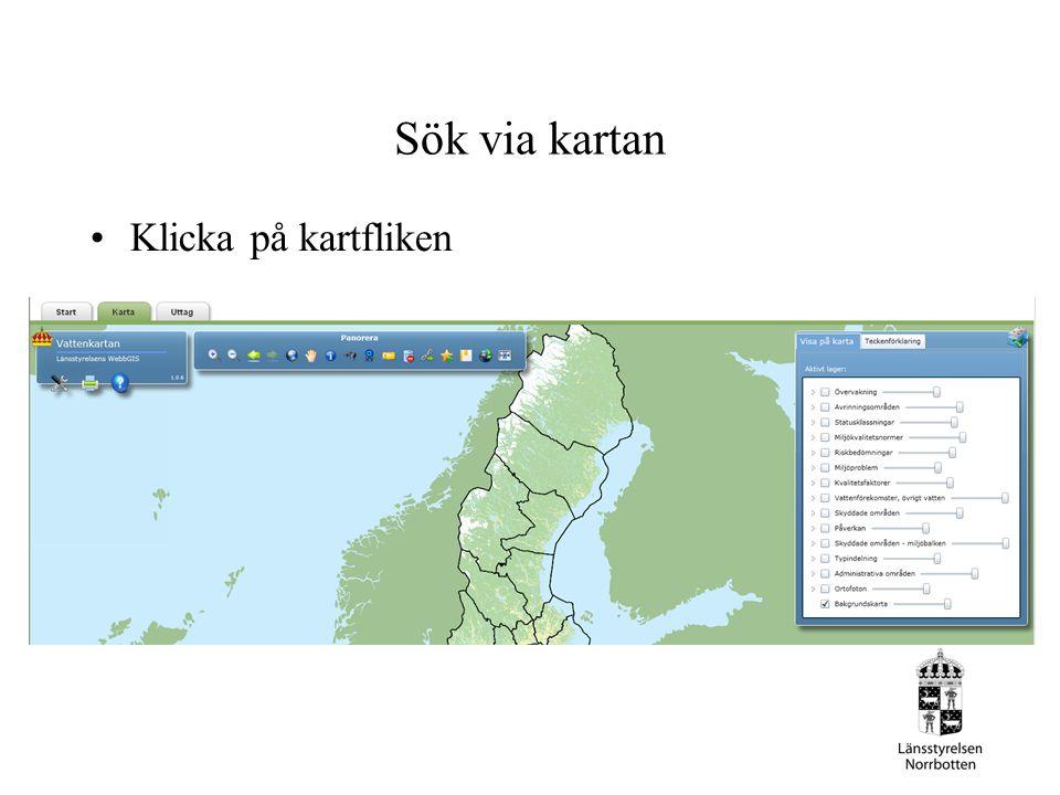 Sök via kartan Klicka på kartfliken