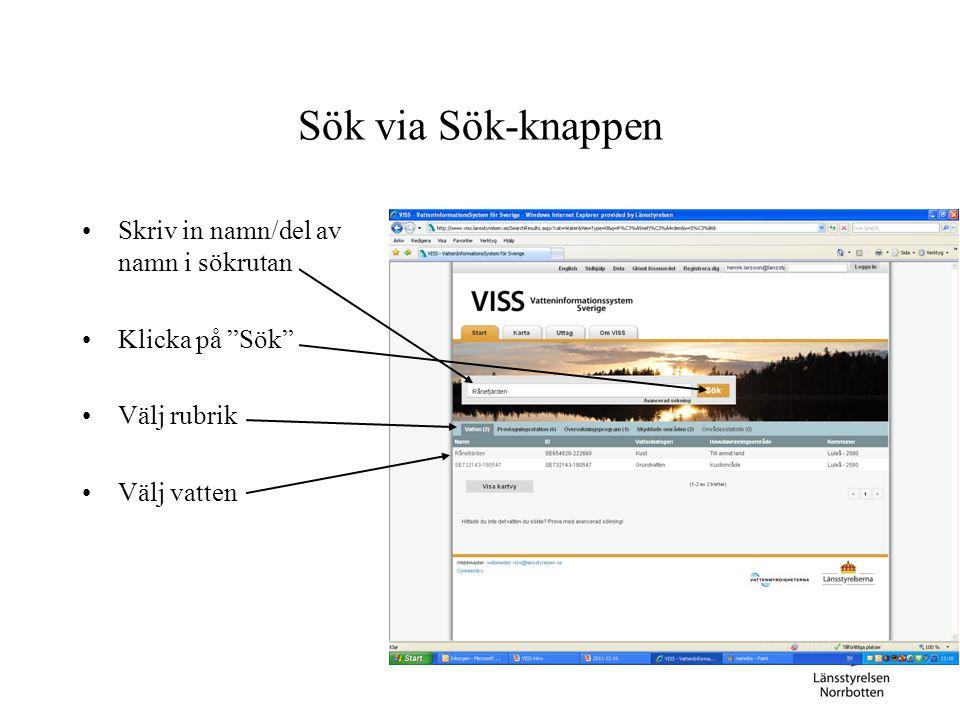 Sök via Sök-knappen Skriv in namn/del av namn i sökrutan Klicka på Sök Välj rubrik Välj vatten