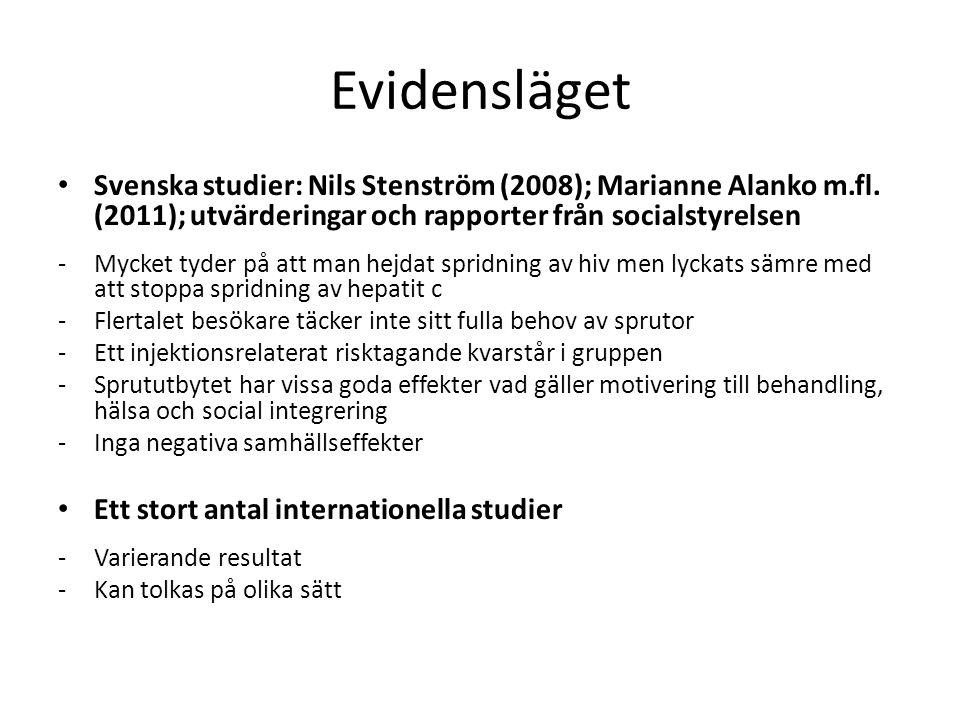 Evidensläget Svenska studier: Nils Stenström (2008); Marianne Alanko m.fl. (2011); utvärderingar och rapporter från socialstyrelsen -Mycket tyder på a