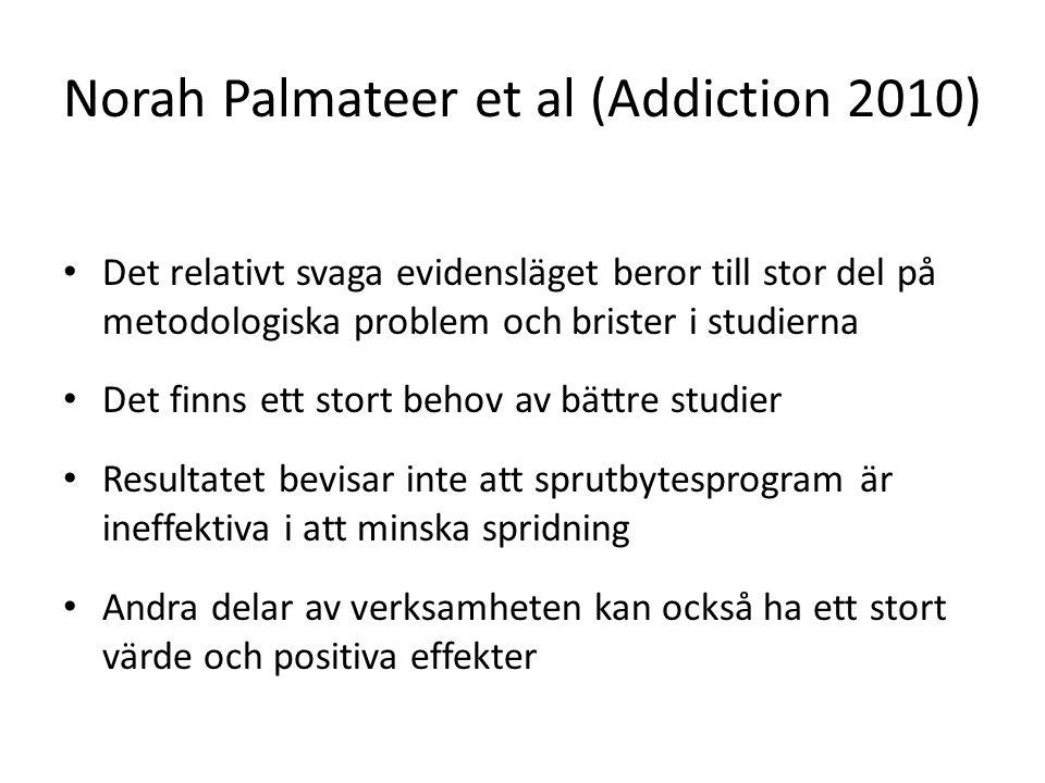 Norah Palmateer et al (Addiction 2010) Det relativt svaga evidensläget beror till stor del på metodologiska problem och brister i studierna Det finns