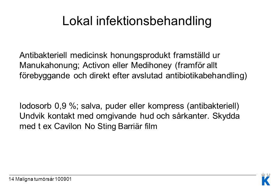 14 Maligna tumörsår 100901 Lokal infektionsbehandling Antibakteriell medicinsk honungsprodukt framställd ur Manukahonung; Activon eller Medihoney (fra
