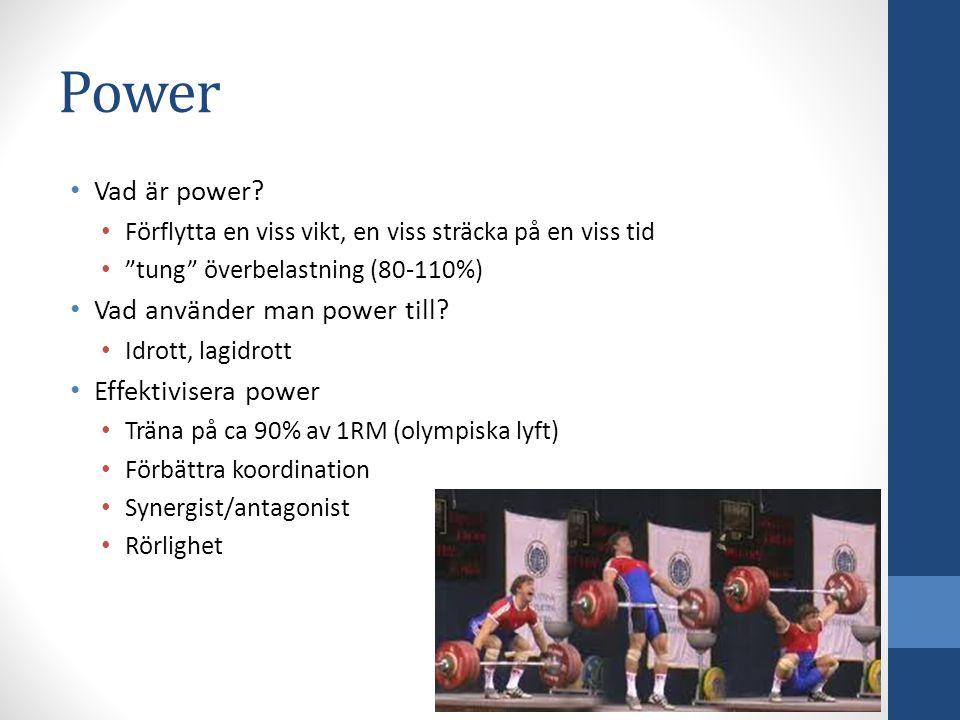 """Vad är power? Förflytta en viss vikt, en viss sträcka på en viss tid """"tung"""" överbelastning (80-110%) Vad använder man power till? Idrott, lagidrott Ef"""