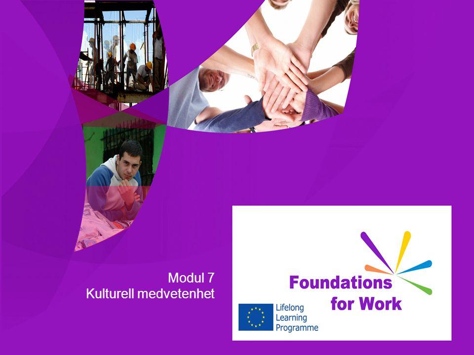 Inlärnings mål  7.1 Identiera uppfattade drag av din egen kultur  7.2 Förstå kulturella skillnader och praxis på arbetsplatsen  7.3 Kännas vid fördelarna med att bo och arbeta i ett mångkulturellt samhälle
