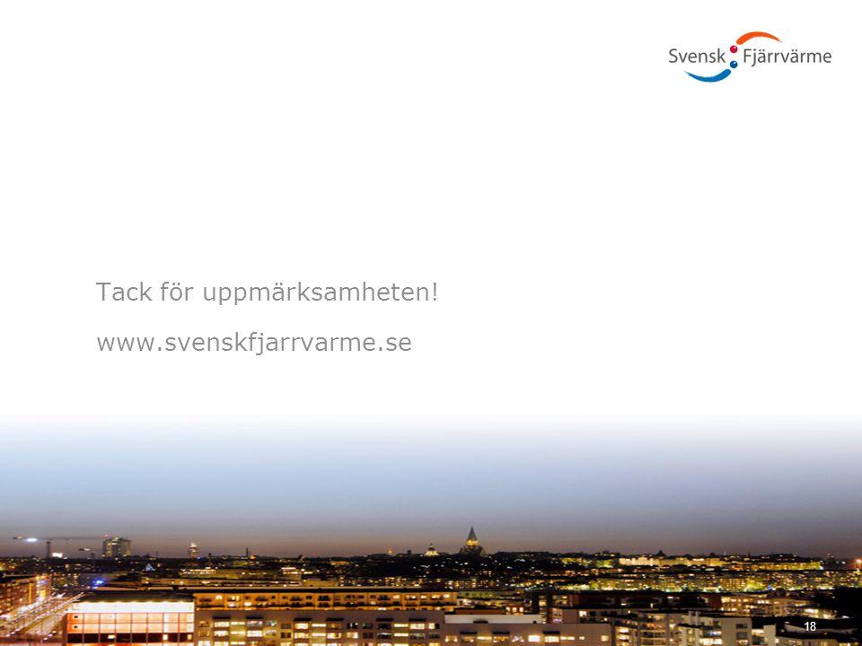 Tack för uppmärksamheten! www.svenskfjarrvarme.se 18
