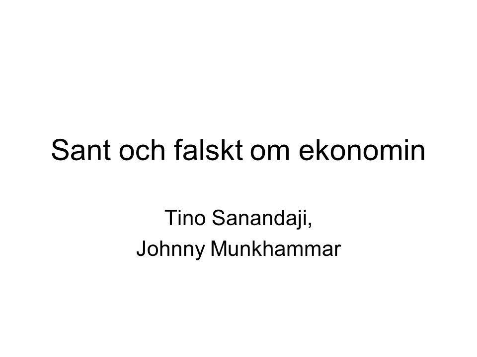 Sant och falskt om ekonomin Tino Sanandaji, Johnny Munkhammar
