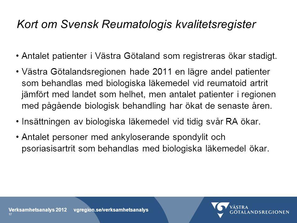 Kort om Svensk Reumatologis kvalitetsregister Antalet patienter i Västra Götaland som registreras ökar stadigt.