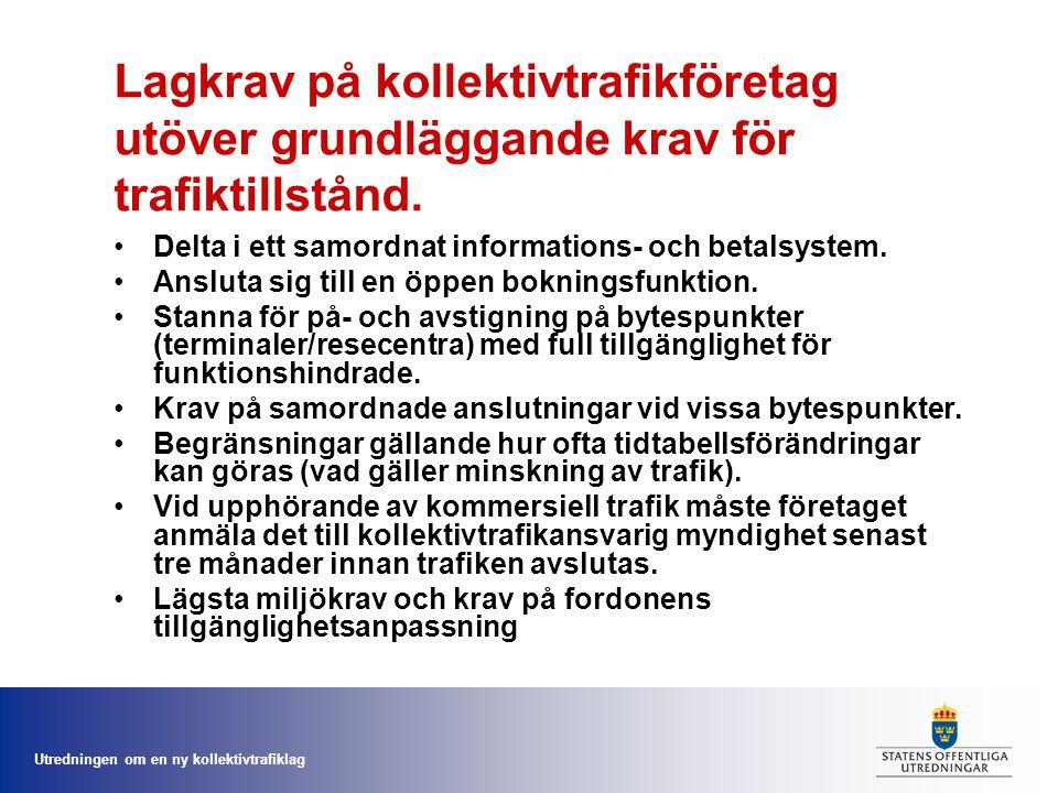 Utredningen om en ny kollektivtrafiklag Lagkrav på kollektivtrafikföretag utöver grundläggande krav för trafiktillstånd.