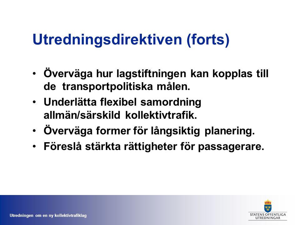 Utredningen om en ny kollektivtrafiklag Utredningsdirektiven (forts) Överväga hur lagstiftningen kan kopplas till de transportpolitiska målen.