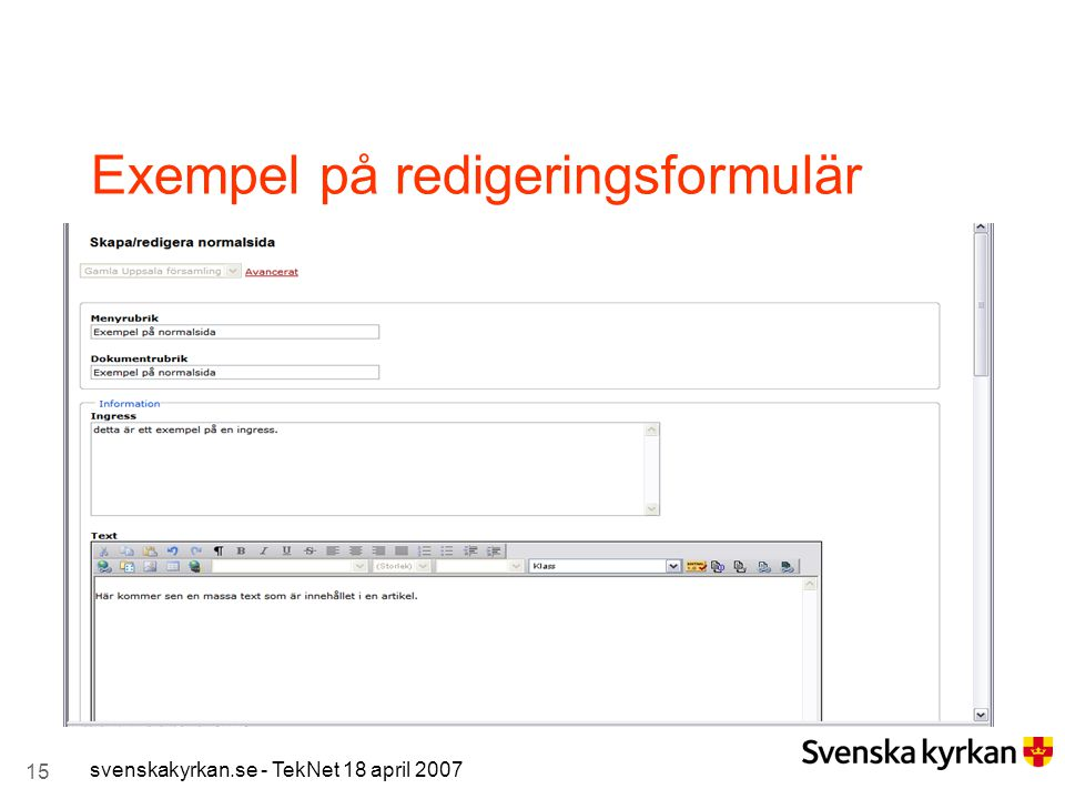 15 svenskakyrkan.se - TekNet 18 april 2007 Exempel på redigeringsformulär