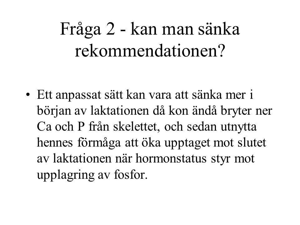 Fråga 2 - kan man sänka rekommendationen.