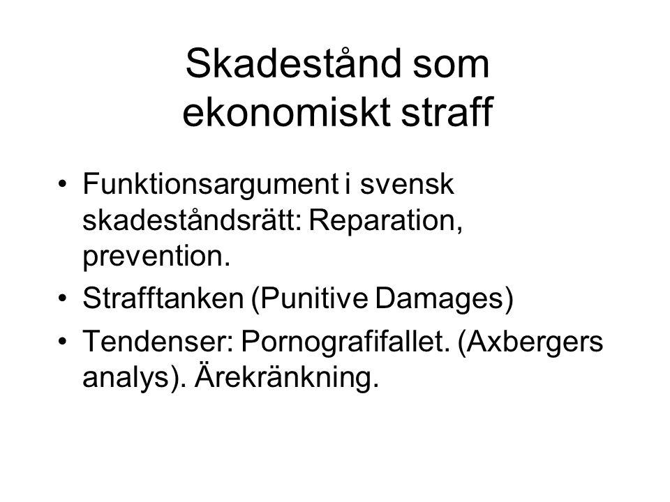 Skadestånd som ekonomiskt straff Funktionsargument i svensk skadeståndsrätt: Reparation, prevention.