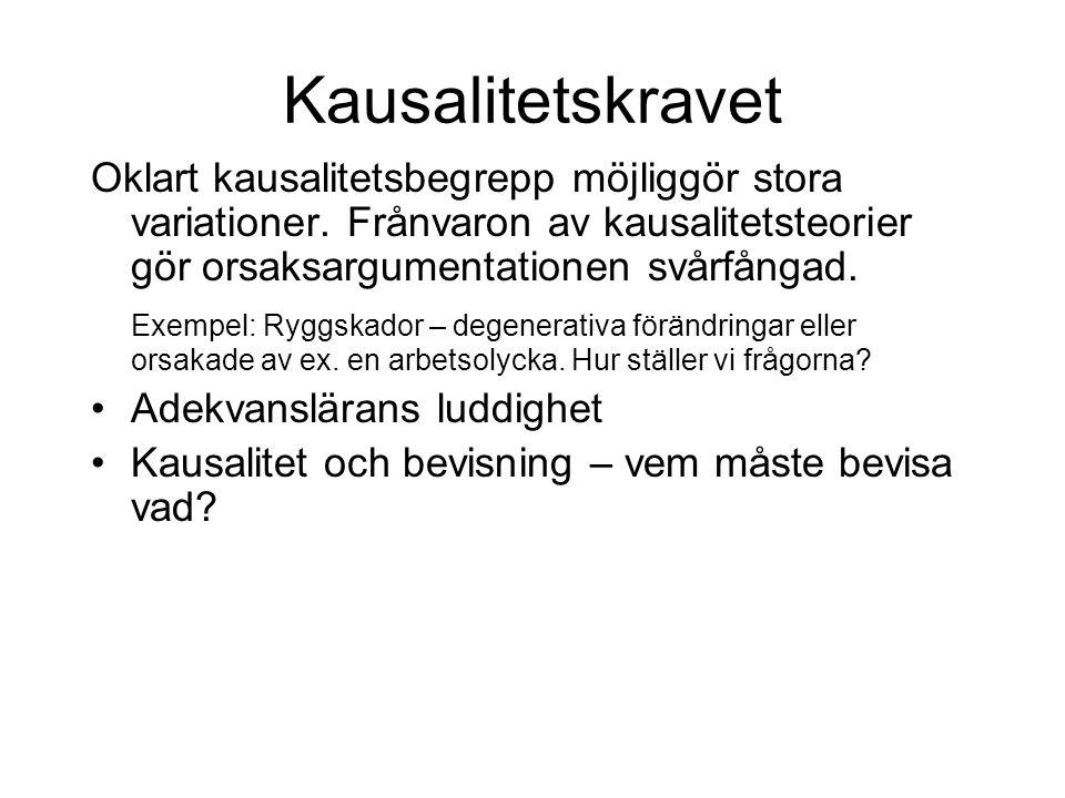 Kausalitetskravet Oklart kausalitetsbegrepp möjliggör stora variationer.