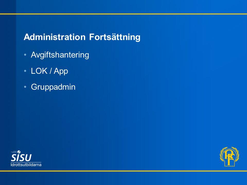 Administration Fortsättning Avgiftshantering LOK / App Gruppadmin