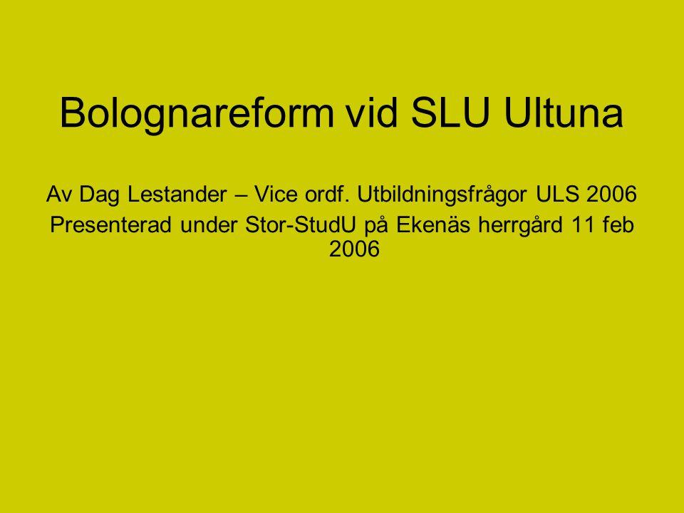 Bolognareform vid SLU Ultuna Av Dag Lestander – Vice ordf.