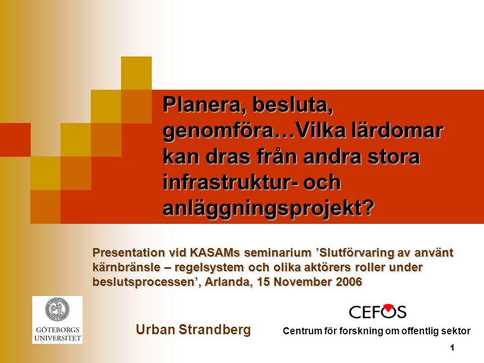 1 Planera, besluta, genomföra…Vilka lärdomar kan dras från andra stora infrastruktur- och anläggningsprojekt.