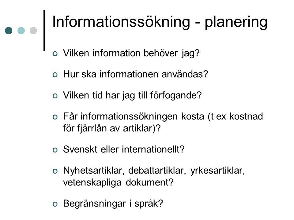 Informationssökning - planering Vilken information behöver jag.