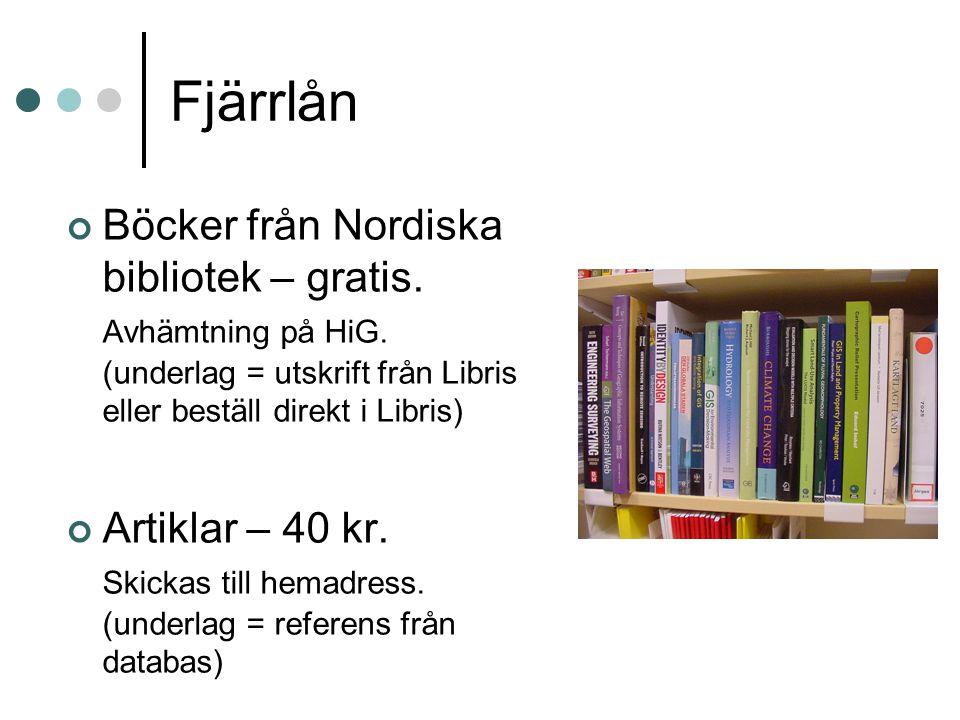 Fjärrlån Böcker från Nordiska bibliotek – gratis.Avhämtning på HiG.