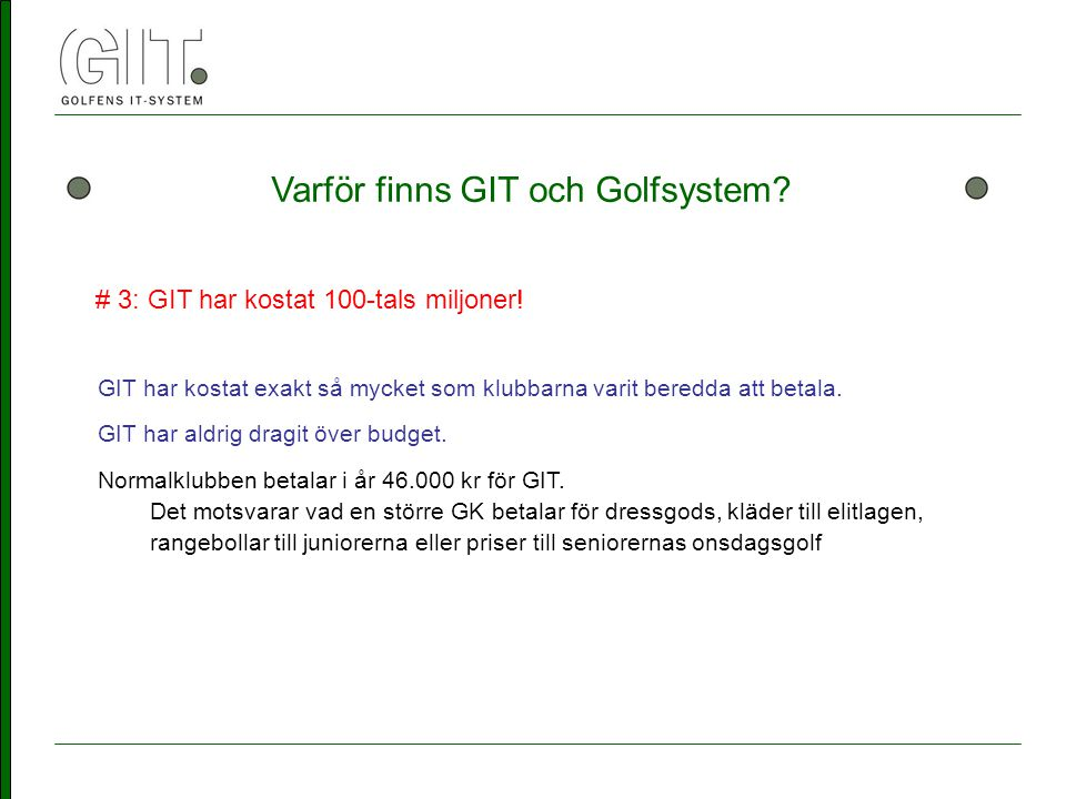 Varför finns GIT och Golfsystem.