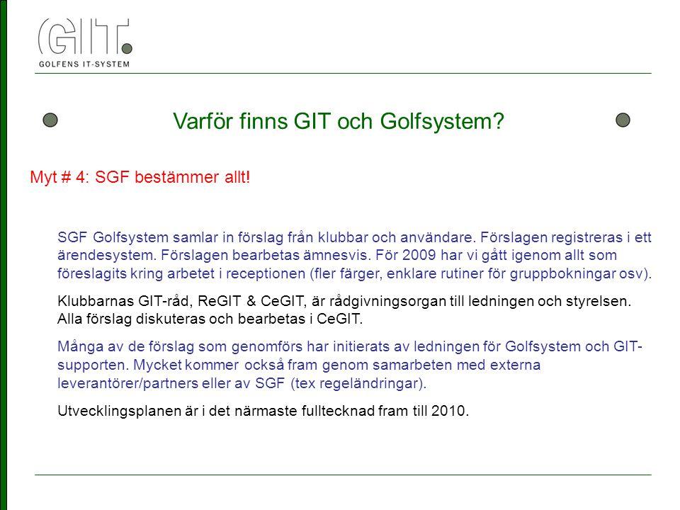 Varför finns GIT och Golfsystem. SGF Golfsystem samlar in förslag från klubbar och användare.