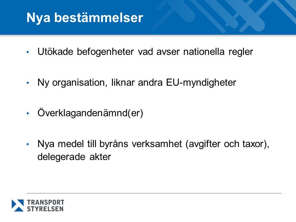 Nya bestämmelser Utökade befogenheter vad avser nationella regler Ny organisation, liknar andra EU-myndigheter Överklagandenämnd(er) Nya medel till byråns verksamhet (avgifter och taxor), delegerade akter