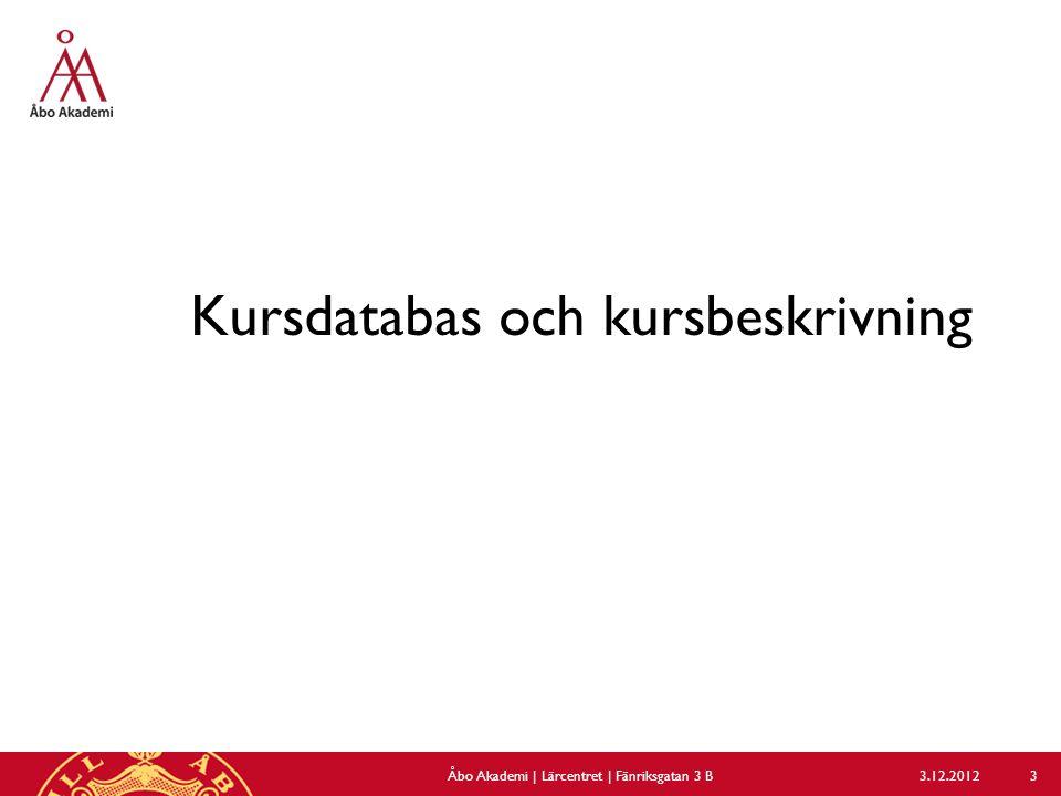 Kurs 113000.0, 4/4 3.12.2012Åbo Akademi | Lärcentret | Fänriksgatan 3 B 54