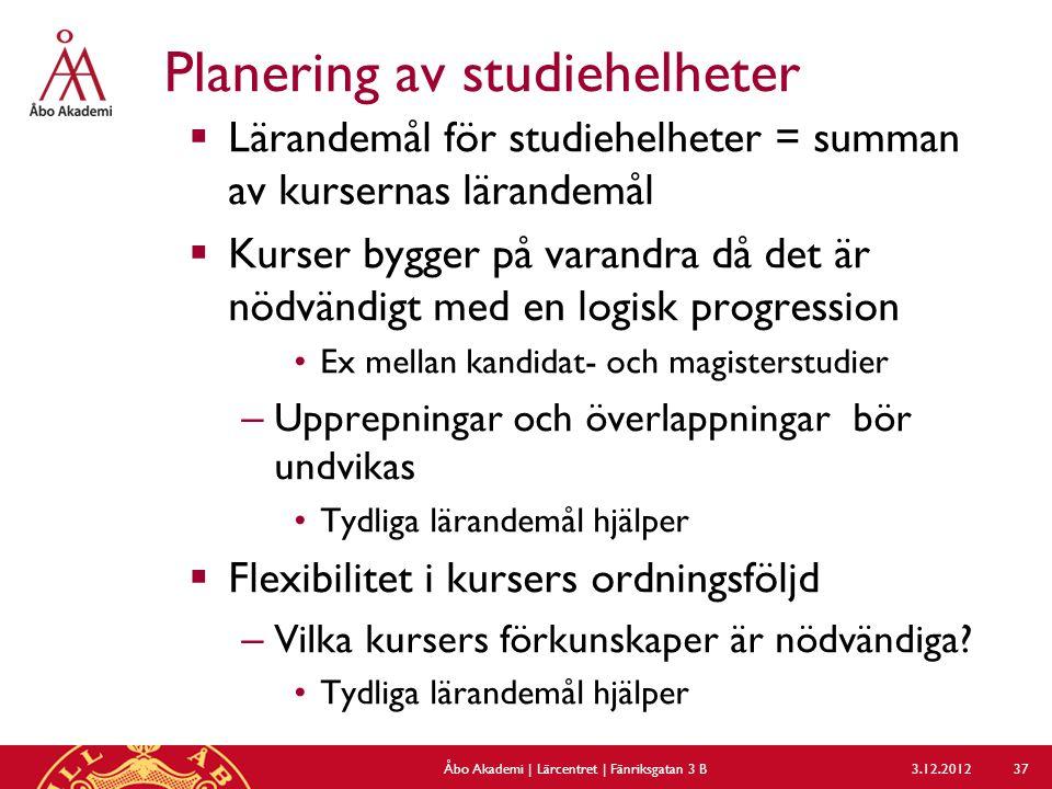 Planering av studiehelheter  Lärandemål för studiehelheter = summan av kursernas lärandemål  Kurser bygger på varandra då det är nödvändigt med en l