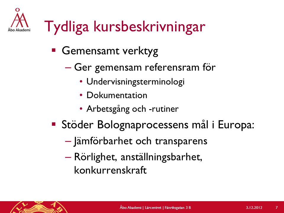 3.12.2012Åbo Akademi | Lärcentret | Fänriksgatan 3 B 38