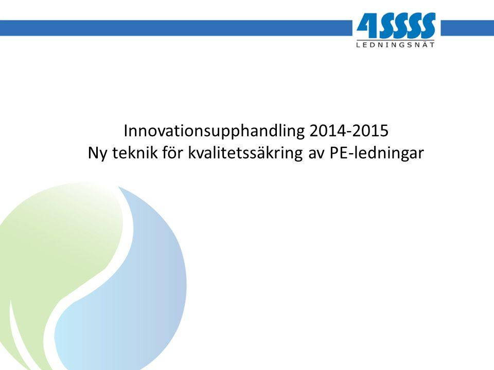 Innovationsupphandling 2014-2015 Ny teknik för kvalitetssäkring av PE-ledningar