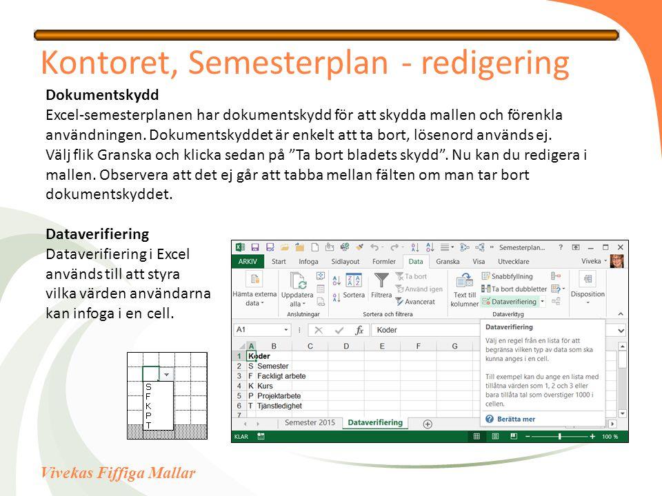 Vivekas Fiffiga Mallar Kontoret, Semesterplan - redigering Dokumentskydd Excel-semesterplanen har dokumentskydd för att skydda mallen och förenkla användningen.