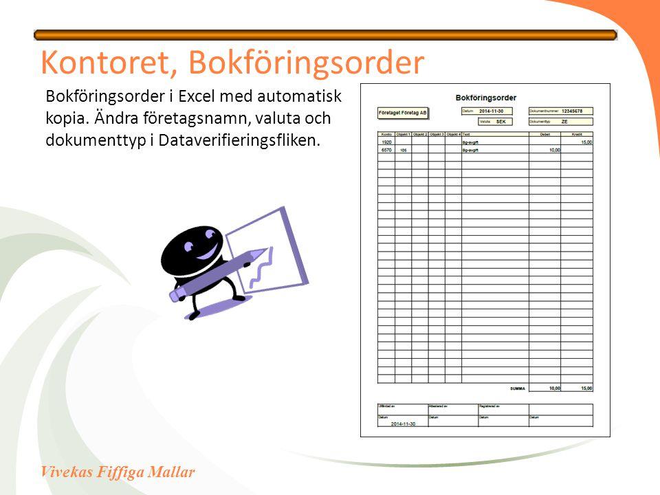 Vivekas Fiffiga Mallar Kontoret, Bokföringsorder Bokföringsorder i Excel med automatisk kopia. Ändra företagsnamn, valuta och dokumenttyp i Dataverifi
