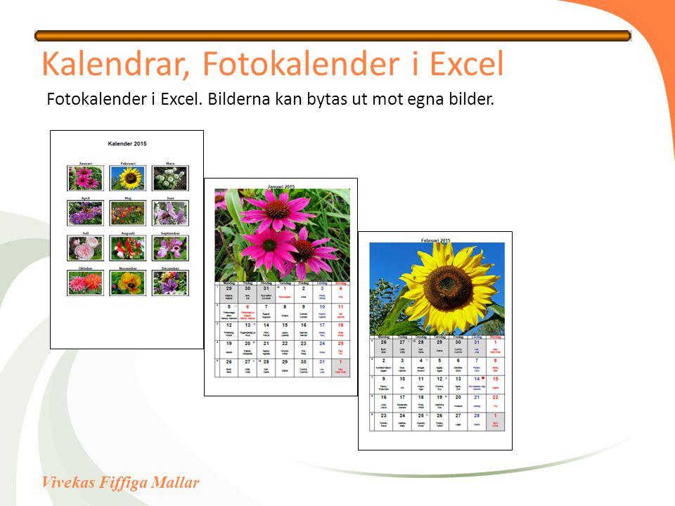 Vivekas Fiffiga Mallar Kalendrar, Fotokalender i Excel Fotokalender i Excel. Bilderna kan bytas ut mot egna bilder.